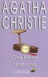 Cinq Heures Vingt Cinq by Agatha Christie