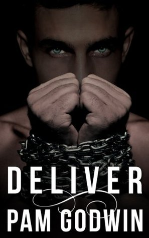 Deliver (Deliver, #1) by Pam Godwin