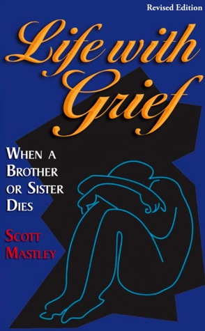 Life With Grief: When a Brother or Sister Dies