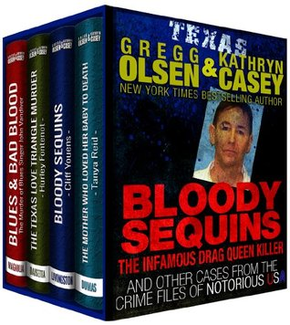 Bloody Sequins: The Infamous Drag Queen Killer; True Crime Collection