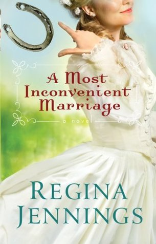 A Most Inconvenient Marriage by Regina Jennings