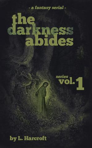The Darkness Abides (Vol.1)