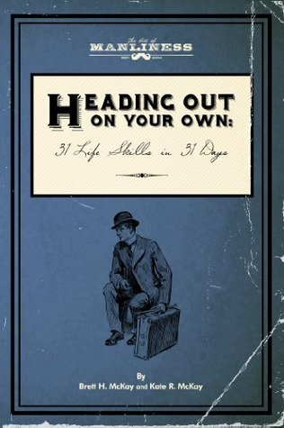 Heading Out On Your Own: 31 Basic Life Skills in 31 Days