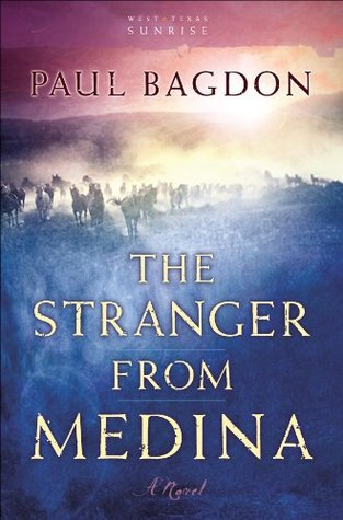 Stranger from Medina, The (West Texas Sunrise Book #3): A Novel