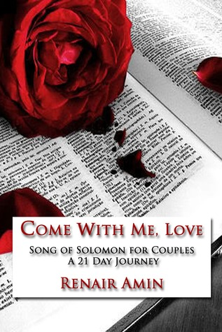Come With Me, Love: Song of Solomon for Couples A 21 Day Journey