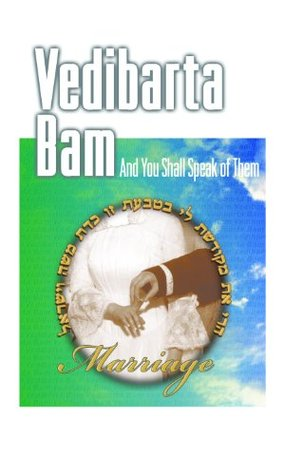 Vedibarta Bam: And You Shall Speak of Them - Marriage