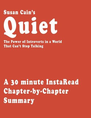 Quiet by Susan Cain - A 30-minute Chapter-by-Chapter Summary