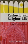 Restructuring Religious Life: A Plan For Renewal