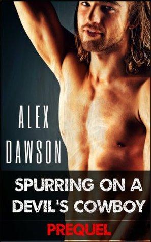 Spurring On A Devil's Cowboy: PREQUEL (Hot Motorcycle Club Erotica)