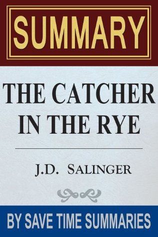 The Catcher in The Rye: by J.D. Salinger -- Summary, Review & Analysis