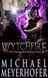 Wytchfire (The Dragonkin Trilogy, #1)