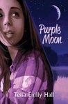 Purple Moon by Tessa Emily Hall