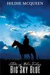 Big Sky Blue by Hildie McQueen