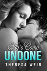 He's Come Undone