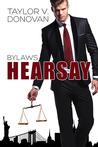 Hearsay (Bylaws, #1)