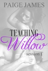 Teaching Willow: Session One  (Teaching Willow, #1)