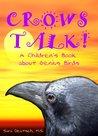 CROWS TALK!--A Chldren's Book about Genius Birds