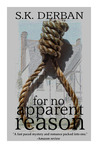 For No Apparent Reason by S.K. Derban