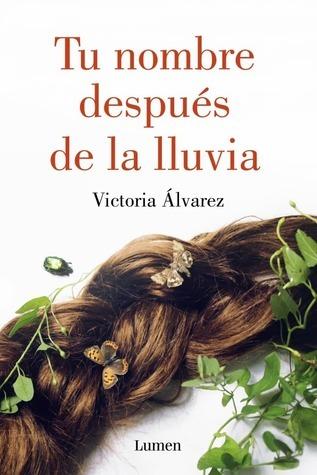 Tu nombre después de la lluvia by Victoria Álvarez