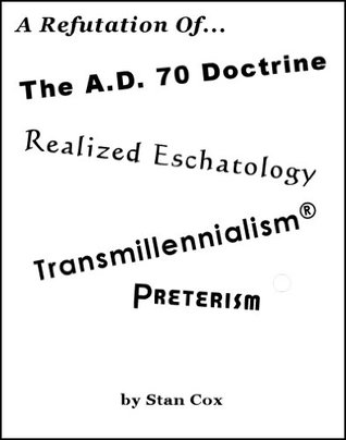 Ebook A Refutation of the A.D. 70 Doctrine by Stan Cox TXT!