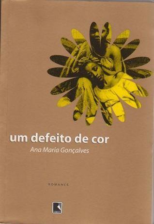 Um defeito de cor - Ana Maria Goncalves