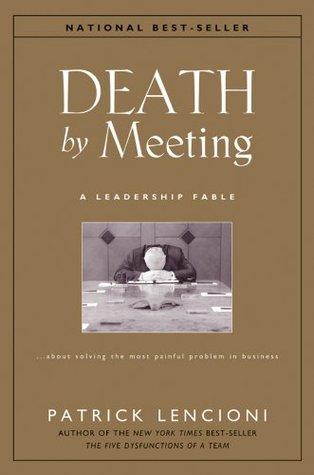 Death by Meeting by Patrick Lencioni