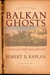 Balkan Ghosts by Robert D. Kaplan