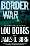 Border War by Lou Dobbs