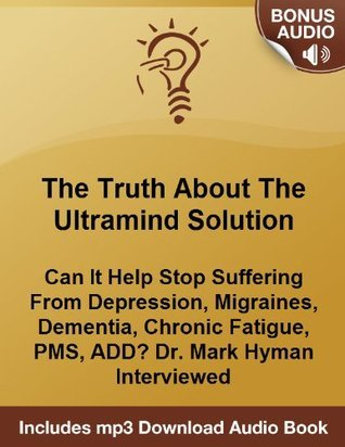The Ultramind Solution: Can It Help Me With My Depression and Migraines? An Interview With Dr. Mark Hyman