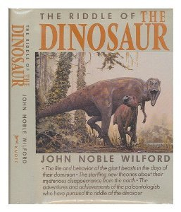 Ebook The Riddle of the Dinosaur by John Noble Wilford TXT!