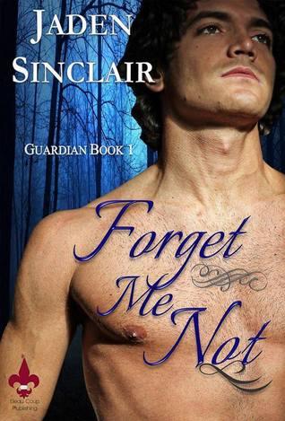 Forget Me Not(Guardians 1) - Jaden Sinclair
