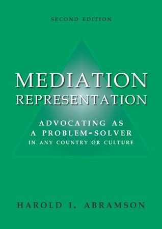 Mediation Representation: Advocating as a Problem Solver in Any Country or Culture