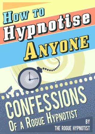 The Rogue Hypnotist