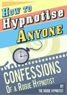 How to Hypnotise ...
