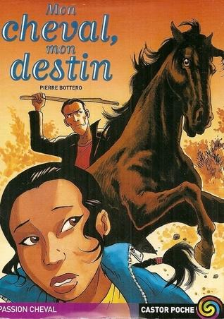 Mon cheval, mon destin (Tsina, #1)