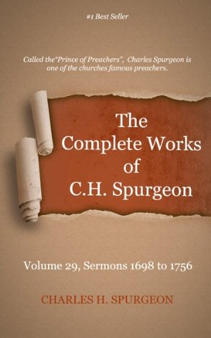 The Complete Works of Charles Spurgeon - Volume 29, Sermons