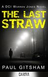 The Last Straw (DCI Warren Jones, #1)