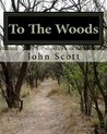 To The Woods: A Journey Along The Appalachian Trail