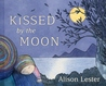 Download ebook Kissed by the Moon by Alison Lester