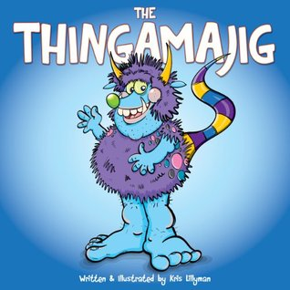 The Thingamajig: The Strangest Creature You've Never Seen!: Funny, colourful and packed with loads of hilarious, zany illustrations.