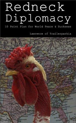 Redneck Diplomacy: 10 Point Plan for World Peace & Sucksess