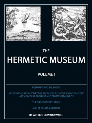 The Hermetic Museum: Volume I