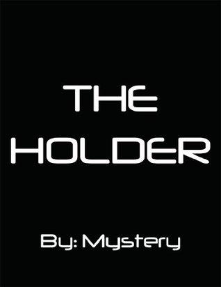 The Holder