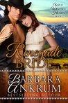 Renegade Bride (Wild Western Hearts Series #2)