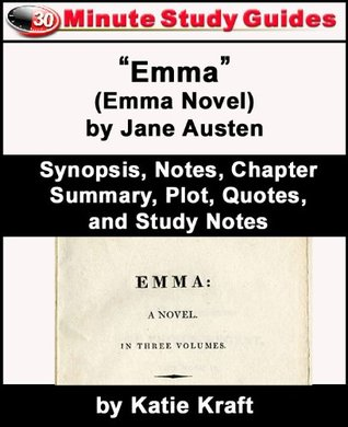 """30-Minute Study Guide: """"Emma """" (Emma Novel) by Jane Austen (Jane Austin) Synopsis, Notes, Chapter Summary, Plot, Quotes, and Study Notes"""