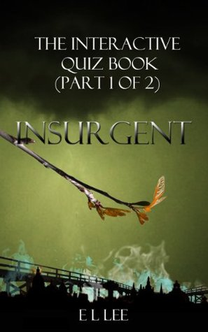 Insurgent The Interactive Quiz Book (Part 1 of 2) (Divergent Series)