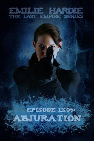 1x05: Abjuration (The Last Empire, #5)