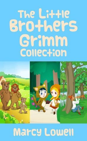 The Little Brothers Grimm Collection: Goldilocks and the Three Bears: Learning Good Manners, Little Red Riding Hood: Learning Not to Talk to Strangers, and The Boy who Cried Wolf