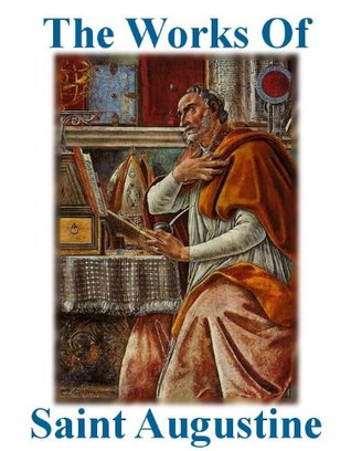 The Works of Saint Augustine