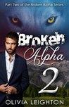 Broken Alpha 2 (Broken Alpha, #2)